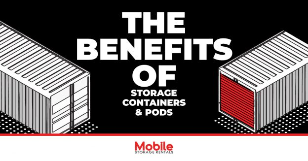 The Benefits of Storage Containers & Pods